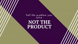 Motivational Quote Sell the Problem you Solve